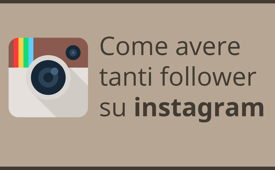 Come Avere Tanti Seguaci su Instagram – Come aumentare i follower velocemente