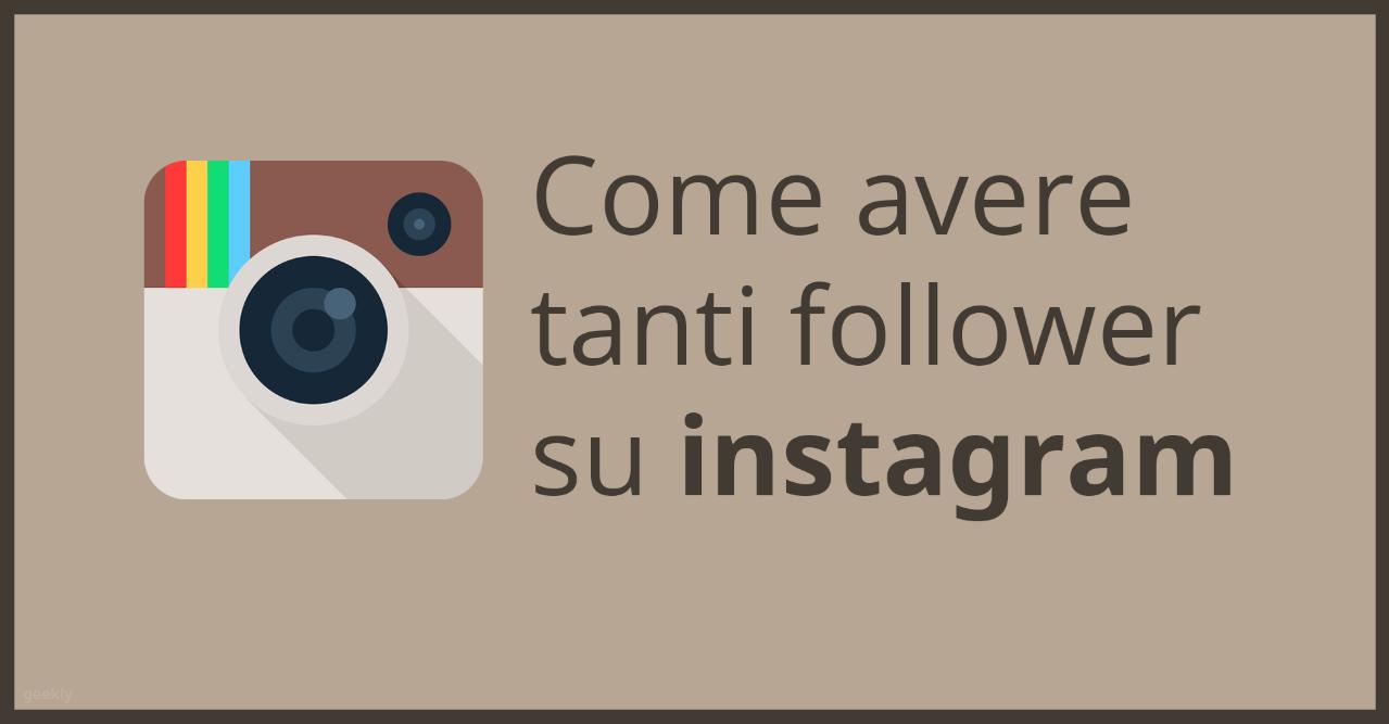 Come Avere Tanti Seguaci su Instagram
