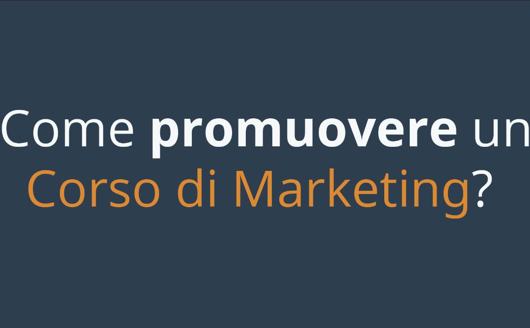 Come promuovere un corso di marketing